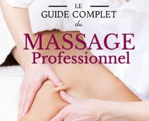 le guide complet du Massage Professionnel